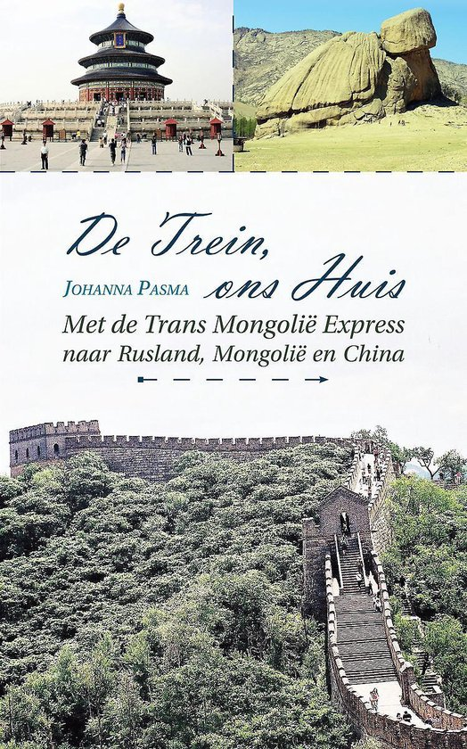 De trein, ons huis - met de trans mongolië express naar Rusland, mongolië en China - Johanna Pasma |