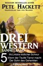 Pete Hackett - Drei Western, Sammelband 5
