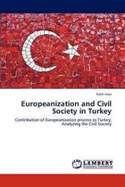 Europeanization and Civil Society in Turkey
