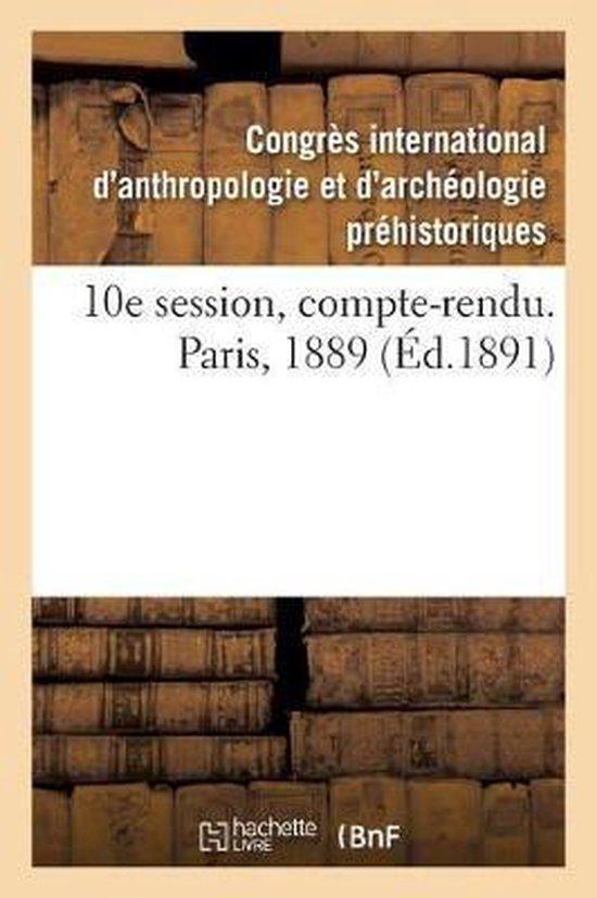 10e session, compte-rendu. Paris, 1889