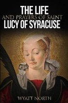 The Life and Prayers of Saint Lucy of Syracuse
