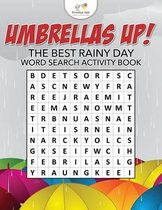 Umbrellas Up! The Best Rainy Day Word Search Activity Book