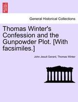 Thomas Winter's Confession and the Gunpowder Plot. [With Facsimiles.]