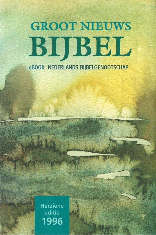 Groot Nieuws Bijbel - Nederlands Bijbelgenootschap |
