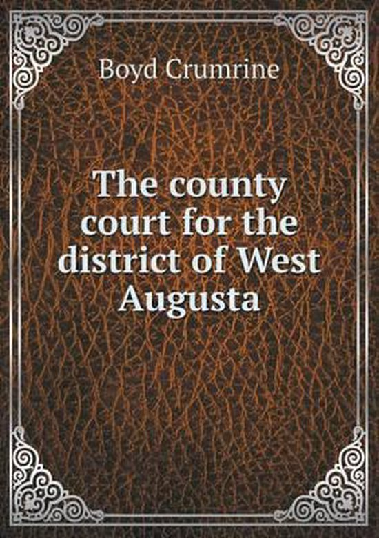 The County Court for the District of West Augusta