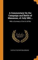 A Commentary on the Campaign and Battle of Manassas, of July 1861...