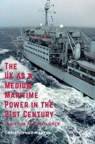 The UK as a Medium Maritime Power in the 21st Century