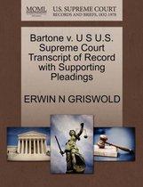 Bartone V. U S U.S. Supreme Court Transcript of Record with Supporting Pleadings