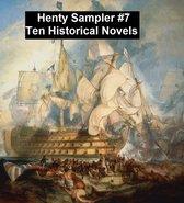 Henty Sampler #7: Ten Historical Novels
