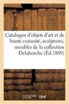 Catalogue des objets d'art et de haute curiosite, sculptures, meubles anciens, tableaux anciens