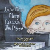 Little Miss Mary Discovers the Piano
