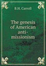 The Genesis of American Anti-Missionism