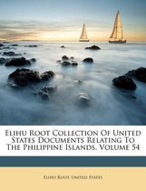 Elihu Root Collection of United States Documents Relating to the Philippine Islands, Volume 54