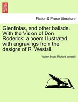 Glenfinlas, and Other Ballads. with the Vision of Don Roderick