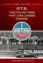 Ats - The Italian Team That Challenged Ferrari