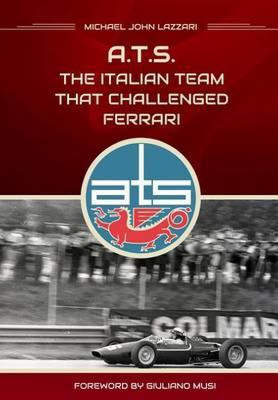 ATS - The italian team that challenged Ferrari