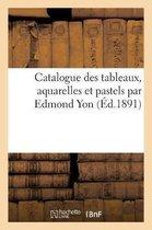 Catalogue des tableaux, aquarelles et pastels par Edmond Yon
