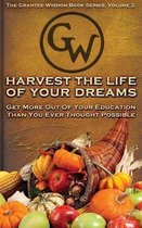 Harvest the Life of Your Dreams