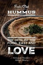 Hummus. Something about Food, East and Love