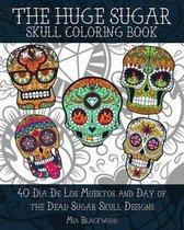 The Huge Sugar Skull Coloring Book