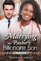 Marrying the Pastor's Billionaire Son