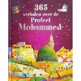 365 Verhalen Over De Profeet Mohammed Vrede Zij Met Hem
