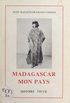 Madagascar, mon pays