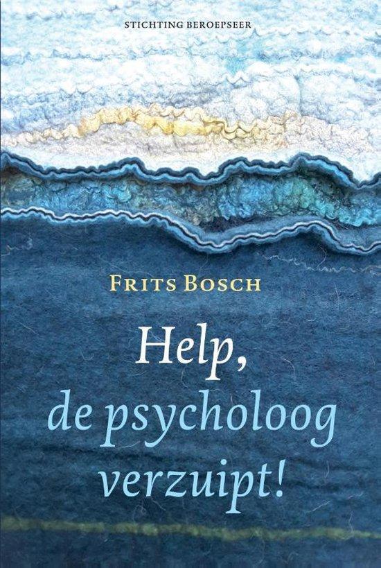 Help, de psycholoog verzuipt! - Frits Bosch | Fthsonline.com