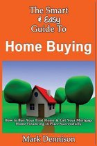 The Smart & Easy Guide to Home Buying