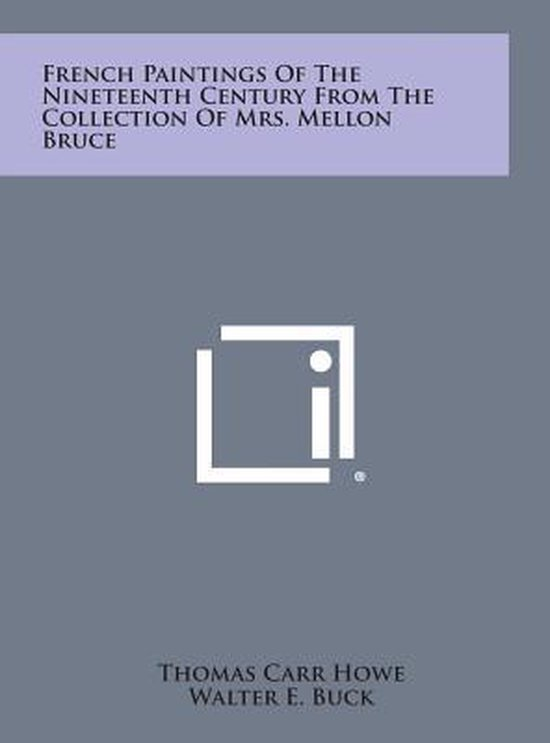Boek cover French Paintings of the Nineteenth Century from the Collection of Mrs. Mellon Bruce van Thomas Carr Howe (Hardcover)