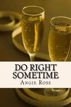Do Right Sometime
