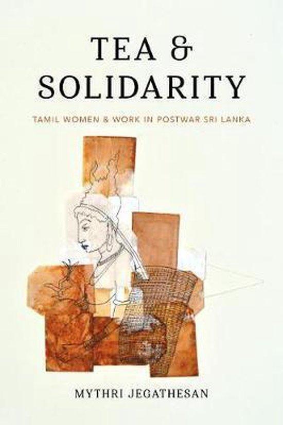 Boek cover Tea and Solidarity van Mythri Jegathesan (Hardcover)