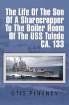 The Life of the Son of a Sharecropper to the Boiler Room of the USS Toledo CA. 133