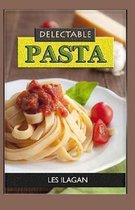 Delectable Pasta Recipes