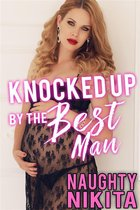 Knocked Up By The Best Man