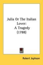 Julia or the Italian Lover