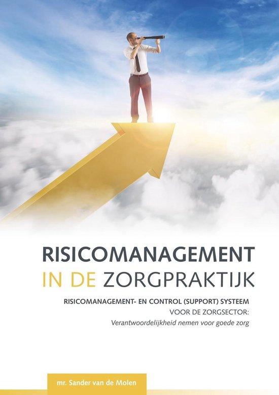 Risicomanagement in de Zorgpraktijk, op basis van het INK-model. Omkeerboek met Bestuur & Toezicht door dr. Tom van den Belt - Sander van de Molen | Fthsonline.com
