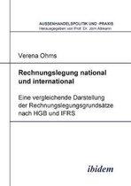 Rechnungslegung national und international. Eine vergleichende Darstellung der Rechnungslegungsgrunds tze nach HGB und IFRS