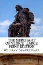 The Merchant of Venice - Large Print Edition
