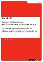 Exekutiv Multilateralismus - Multilateralismus - Inklusive Institutionen