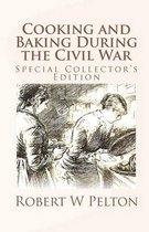 Omslag Cooking and Baking During the Civil War