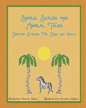 Snails, Scales and Animal Tales