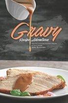 Gravy Recipe Adventures