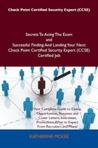 Check Point Certified Security Expert (CCSE) Secrets To Acing The Exam and Successful Finding And Landing Your Next Check Point Certified Security Expert (CCSE) Certified Job