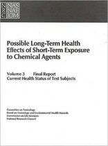 Possible Long-Term Health Effects of Short-Term Exposure To Chemical Agents, Volume 3