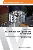 Die Drift Des Verlagswesens Nach Berlin