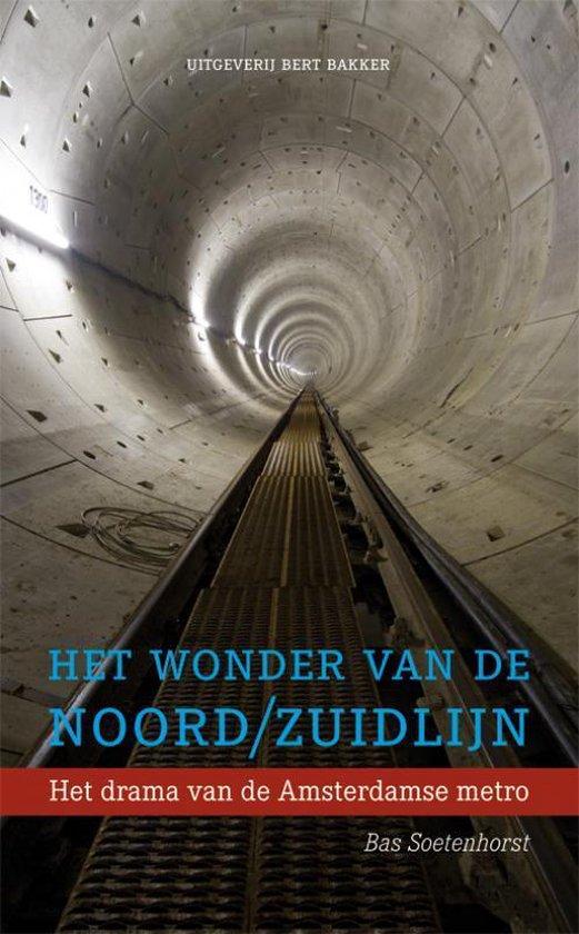 Het Wonder Van De Noord/Zuidlijn - Bas Soetenhorst   Fthsonline.com