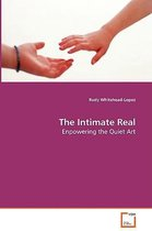 The Intimate Real - Enpowering the Quiet Art