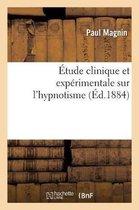 Etude clinique et experimentale sur l'hypnotisme. De quelques effets des excitations