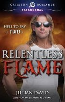 Relentless Flame, Volume 2